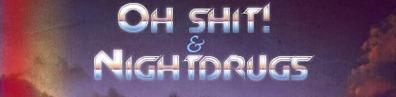 OhShit&NightDrugs