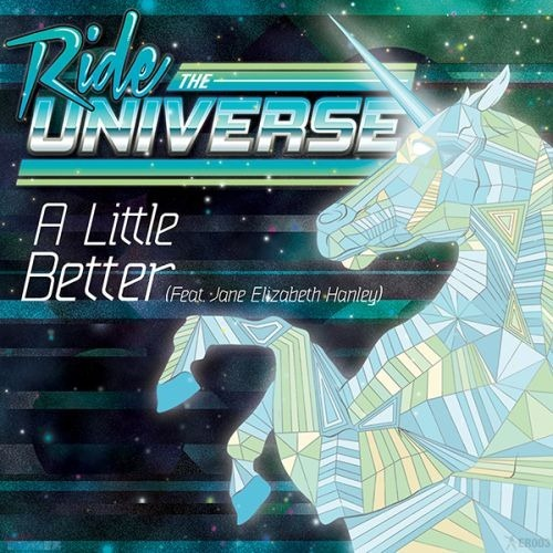 Ride The Universe (Feat. Jane Elizabeth Hanley) - A Little Better Cover